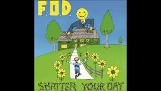 FOD - Shatter Your Day - Kid Called Me