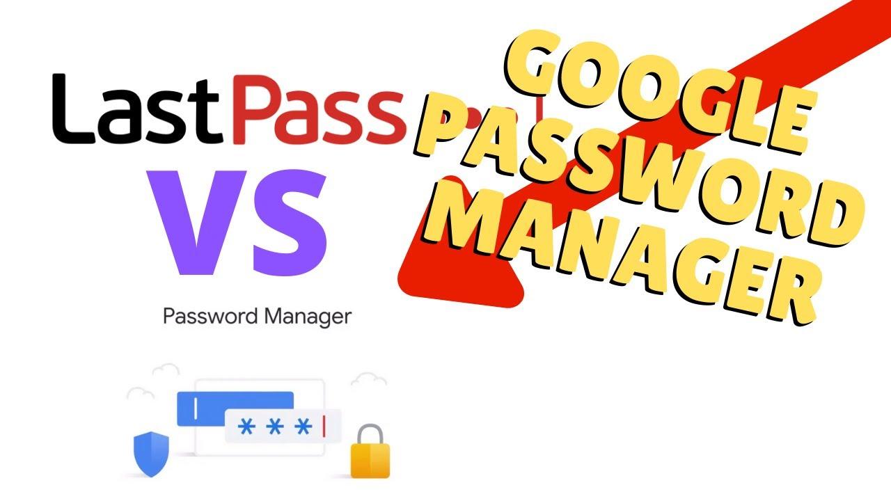 Диспетчер паролей Google VS Lastpass