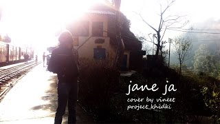 Jaane Jaan Dhoondta Phir Raha by Vineet | Cover version | Rock version | Project khidki |