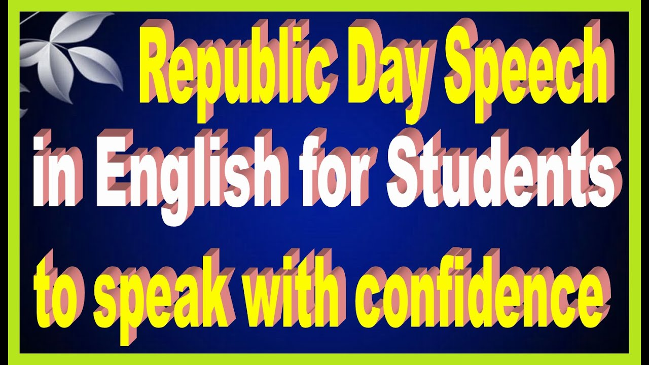 Republic Day 2017 Speech For School Students To Prepare Youtube