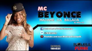 MC BEYONCE - MADAME DA BALADA (DJ WILL 22) (VIDEO OFICIAL)