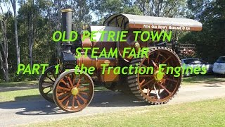 OLD PETRIE TOWN - QLD - 7th june 2015. Part 1 the Traction Engines