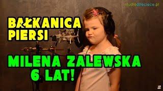 Bałkanica - Piersi (cover by Milena Zalewska - 6 lat)