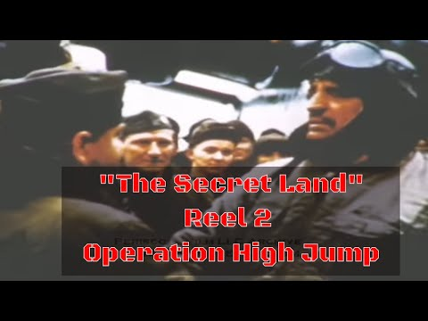THE SECRET LAND ANTARCTICA  U.S. NAVY OPERATION HIGH JUMP REEL 2  2497