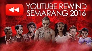 YOUTUBE REWIND INDONESIA 2016 | SEMARANG