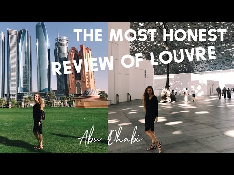 THE MOST HONEST REVIEW OF LOUVRE. ABU DHABI