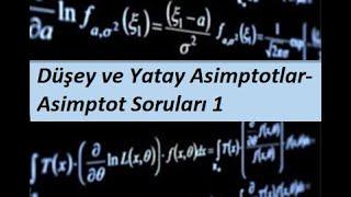 37) MATEMATİK 1(CALCULUS 1) - Türevin Uygulamaları- Düşey ve Yatay Asimptotlar- Asimptot Soruları 1