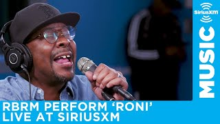 RBRM perform Roni live at the SiriusXM Studios