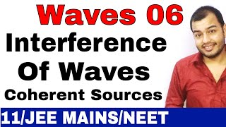 Waves 06 : Interference of Waves II Superposition of Waves II Coherent Sources JEE MAINS/NEET