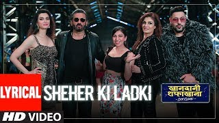 LYRICAL: Sheher Ki Ladki | Khandaani Shafakhana | Tanishk Bagchi, Badshah, Tulsi Kumar, Diana Penty Mp3 - Mp4 Song Free Download
