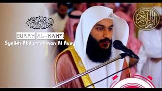 18. Surah Al Kahfi | شيخ عبدالرحمن العوسي | Syeikh Abdurrahman Al Ausy | Good Recitation | 110 Ayat