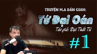 [Phần 1] TỨ ĐẠI OÁN - Truyện m.a dân gian ở Bạc Liêu hay   Nguyễn Huy Vlog