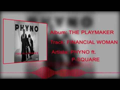 Phyno   Financial Woman Official Audio ft  P Square