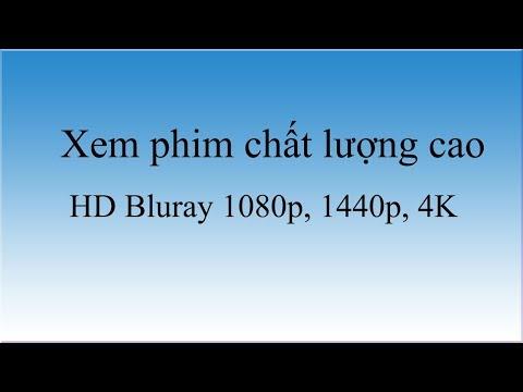 Hướng Dẫn Xem Phim Chất Lượng Cao( HD Bluray 1080p, 1440p, 4K) Với Phụ đề Tiếng Việt