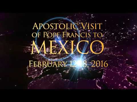 Pope Francis: Apostolic Visit to Mexico