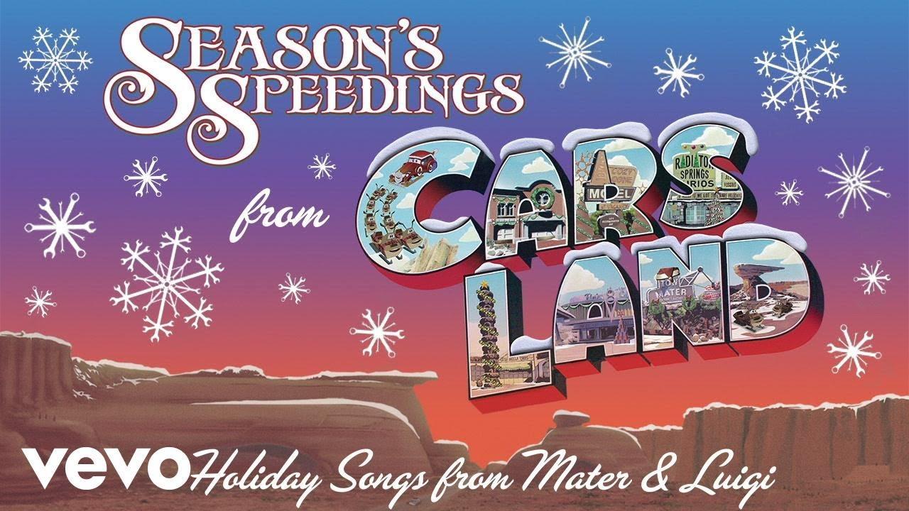 "We Wish You Season's Speedings (From ""Season's Speedings from Cars Land: Holiday Songs …"