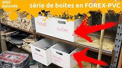 fabrication d'une série de boites en PVC - forex pour ranger dans ma grotte