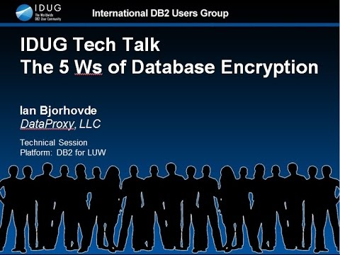 The 5 Ws of Database Encryption by Ian Bjorhovde