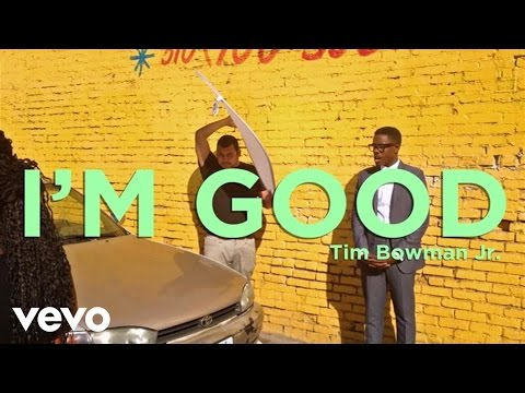 Tim Bowman Jr. - I'm Good (Lyric Video)