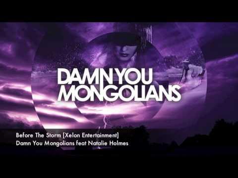 Damn You Mongolians feat Natalie Holmes - Before The Storm [Xelon Entertainment]