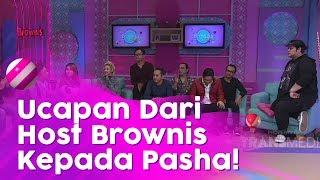 BROWNIS - Ucapan Terimakasih Untuk Pasha Yang Berkenan Datang  (24/1/20) PART4