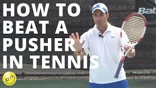 Tennis Tip: How To Beat A Pusher In Tennis