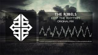 The R3bels - Keep The Rhythm [HQ Original] #tbt [2009]