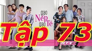 GẠO NẾP GẠO TẺ - Tập 73 - FULL | Phim Gia Đình Việt 2018