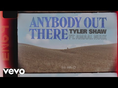 Tyler Shaw, Amaal Nuux - Anybody Out There (Visual)