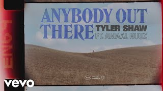 Смотреть клип Tyler Shaw, Amaal - Anybody Out There Ft. Amaal Nuux