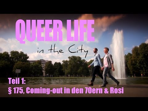 Queer Life in the City - Teil 1: §175, Coming-Out in den 70ern & Rosi