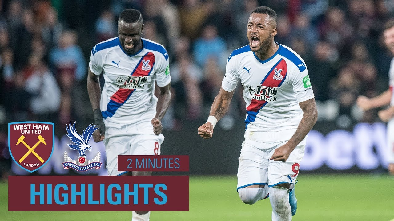 West Ham 1 2 Crystal Palace 2 Minute Highlights Youtube