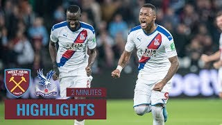 West Ham 1-2 Crystal Palace  2 Minute Highlights