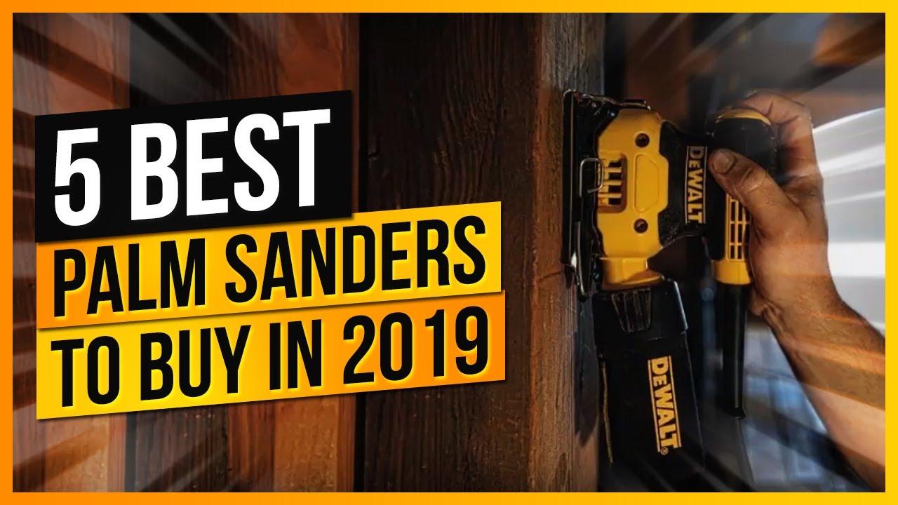 5 Best Palm Sanders to Buy In 2019 – Sheet Sander Reviews