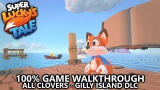 Super Lucky's Tale - Gilly Island DLC - 100% Game Walkthrough - All...
