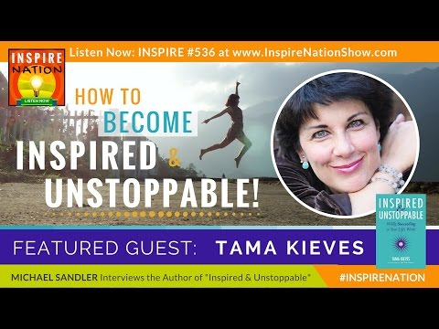 🌟 TAMA KIEVES: How to Be Inspired & Unstoppable! | Author of A Year without Fear
