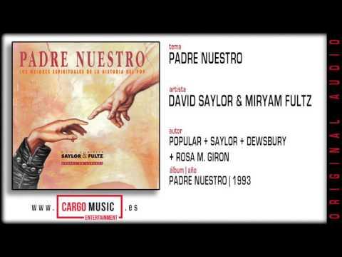 Padre Nuestro - Padre Nuestro - David Saylor & Miryam Fultz [official audio]