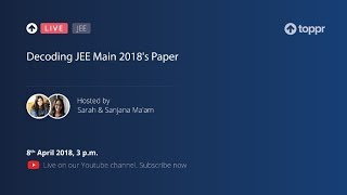 TopprLive: Decoding JEE Main 2018's Paper