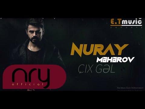 Nuray Məhərov - Cıx Gəl / 2018 (Official)