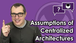 Bitcoin Q&A: Assumptions of centralized architectures