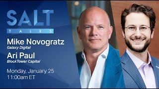 Download SALT Talks: Digital Assets with Mike Novogratz (Galaxy Digital) & Ari Paul (BlockTower Capital)