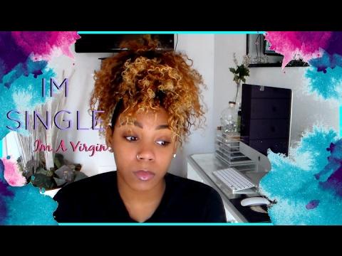 IM SINGLE & IM A VIRGIN / ASK SYMONE