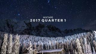 2017 Quarter 1 Mixtape | Post-rock, Post-metal, Experimental, Ambient, Atmospheric