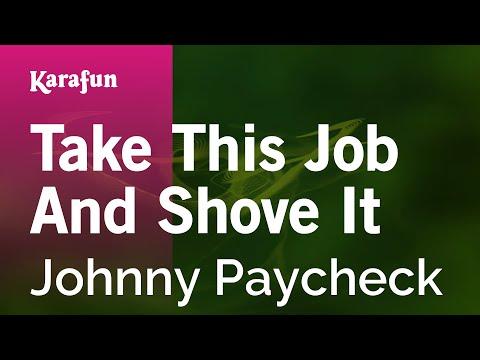 Karaoke Take This Job And Shove It - Johnny Paycheck *