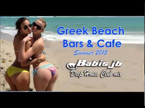 TOP DJs MIX Deep House Summer 2015 Beach Bars&Café.Athens.Halkidiki.Peloponnese.Crete.Paros.Mykonos
