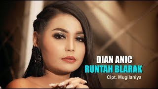 Download lagu DIAN ANIC - RUNTAH BLARAK (VIDEO KLIP ORIGINAL)