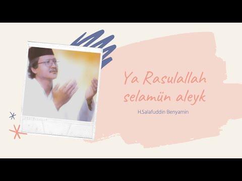 Ya Rasulallah Selamun aleyk - Salafuddin Benyamin -  Arapça İlahiler