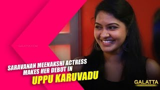 Saravanan Meenakshi actress makes her debut in Uppu Karuvadu