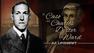 El caso de Charles Dexter Ward, de H.P. Lovecraft - narrado por El Abuelo Kraken