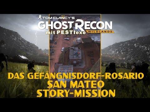 SM02 Das Gefängnisdorf Rosario - Story Mission - Ghost Recon Wildlands